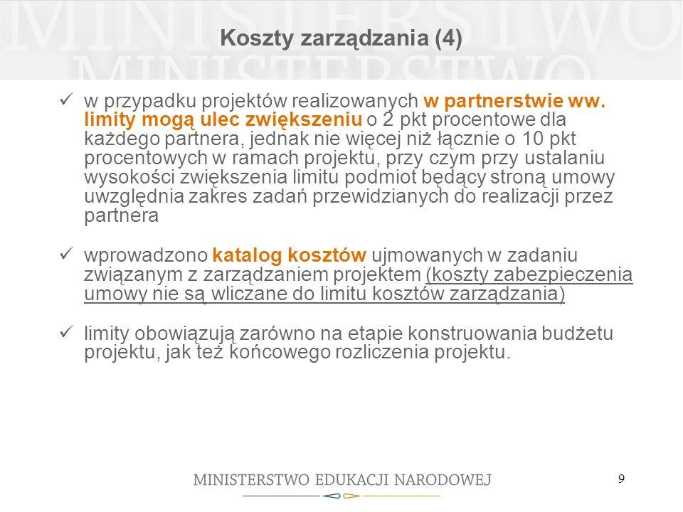 9 Koszty zarządzania (4) w przypadku projektów realizowanych w partnerstwie ww.
