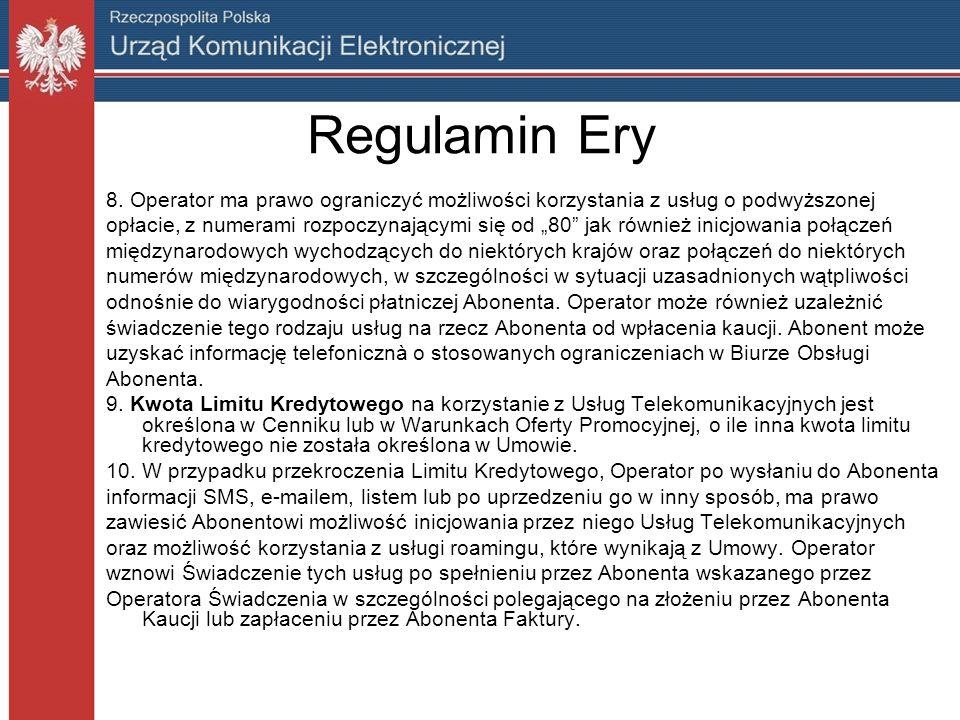 Regulamin Ery 8. Operator ma prawo ograniczyć możliwości korzystania z usług o podwyższonej opłacie, z numerami rozpoczynającymi się od 80 jak również
