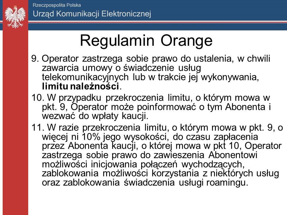 Regulamin Orange 9. Operator zastrzega sobie prawo do ustalenia, w chwili zawarcia umowy o świadczenie usług telekomunikacyjnych lub w trakcie jej wyk