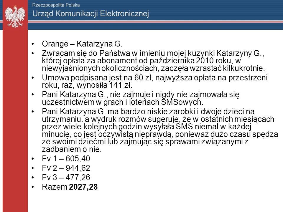 Orange – Katarzyna G. Zwracam się do Państwa w imieniu mojej kuzynki Katarzyny G., której opłata za abonament od października 2010 roku, w niewyjaśnio