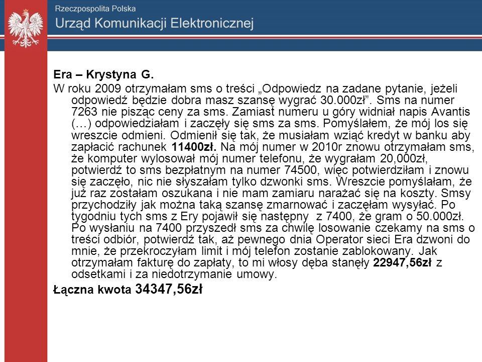 Era – Krystyna G. W roku 2009 otrzymałam sms o treści Odpowiedz na zadane pytanie, jeżeli odpowiedź będzie dobra masz szansę wygrać 30.000zł. Sms na n