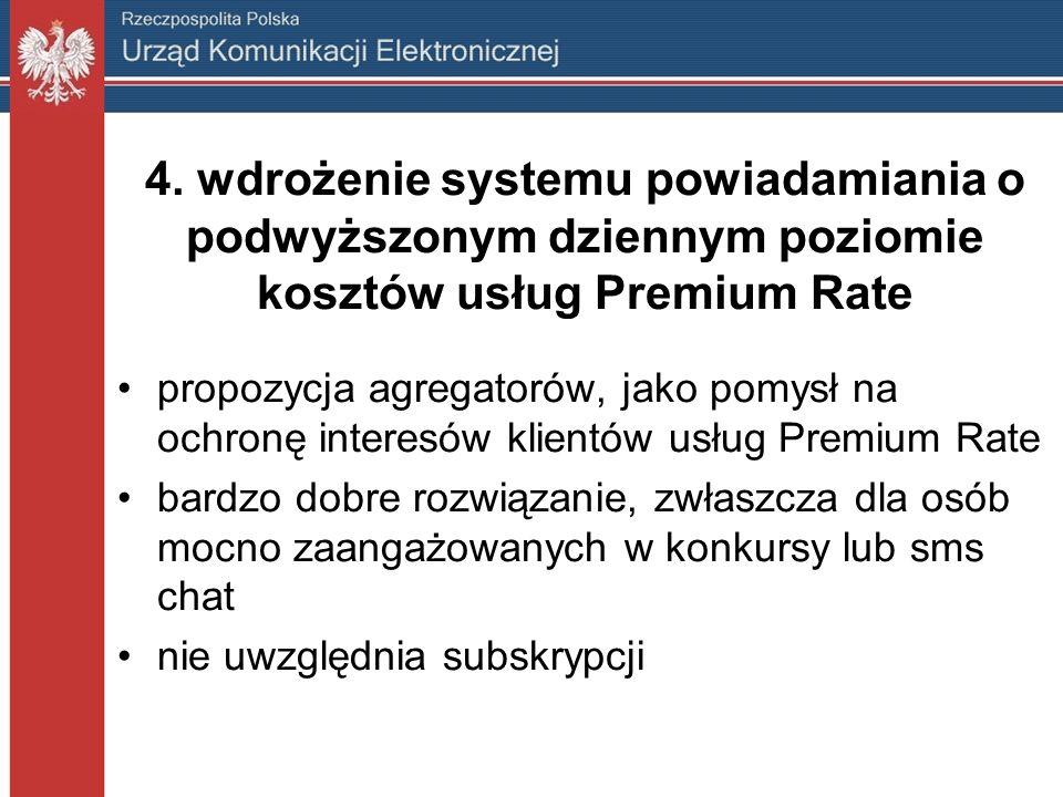 4. wdrożenie systemu powiadamiania o podwyższonym dziennym poziomie kosztów usług Premium Rate propozycja agregatorów, jako pomysł na ochronę interesó