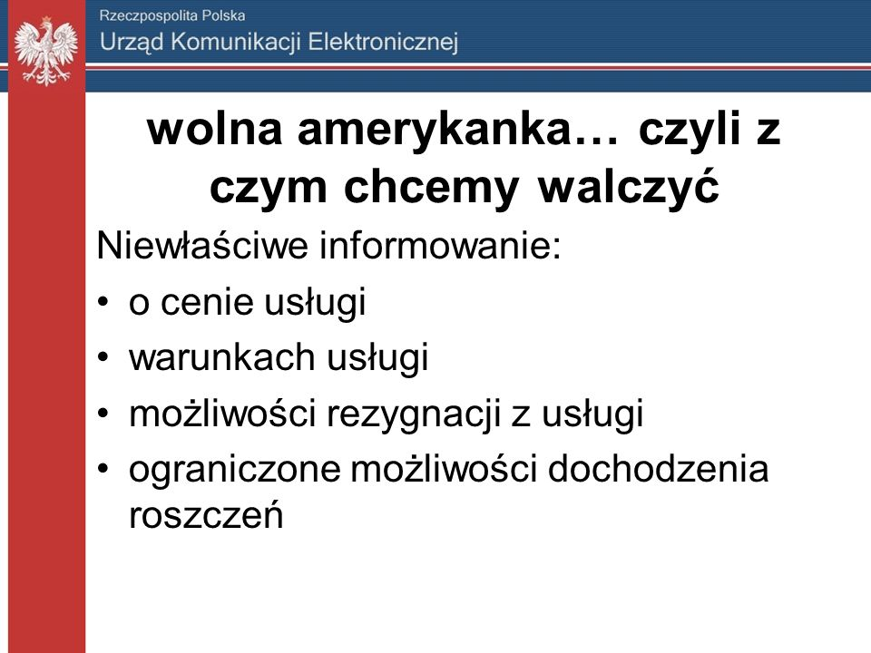 Dziękuję za uwagę Tomasz Hupało Urząd Komunikacji Elektronicznej Departament Detalicznego Rynku Telekomunikacyjnego t.hupalo@uke.gov.pl tel.
