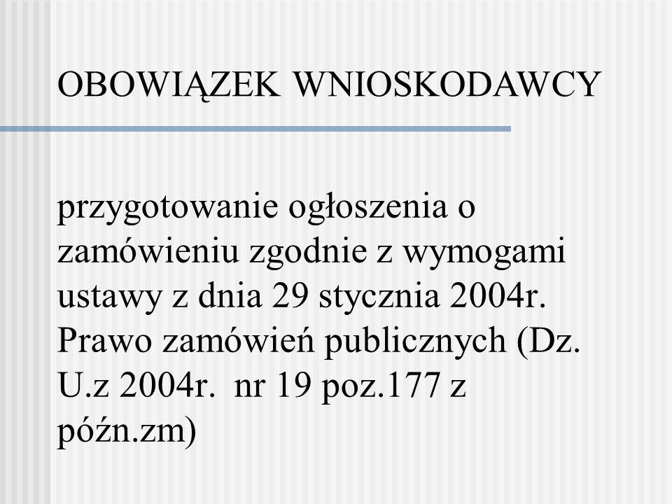 przygotowanie ogłoszenia o zamówieniu zgodnie z wymogami ustawy z dnia 29 stycznia 2004r.