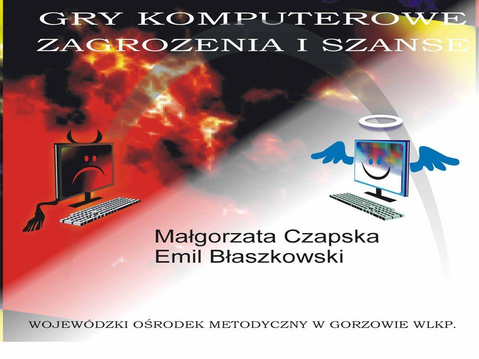 Edukacyjne i rehabilitacyjne zalety gier komputerowych mgr Emil Błaszkowski konsultant ds.