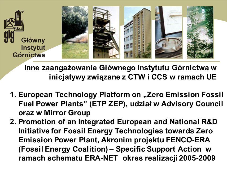 Inne zaangażowanie Głównego Instytutu Górnictwa w inicjatywy związane z CTW i CCS w ramach UE 1. European Technology Platform on Zero Emission Fossil