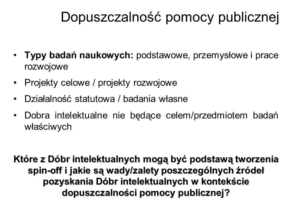 Dopuszczalność pomocy publicznej Typy badań naukowych: podstawowe, przemysłowe i prace rozwojowe Projekty celowe / projekty rozwojowe Działalność stat