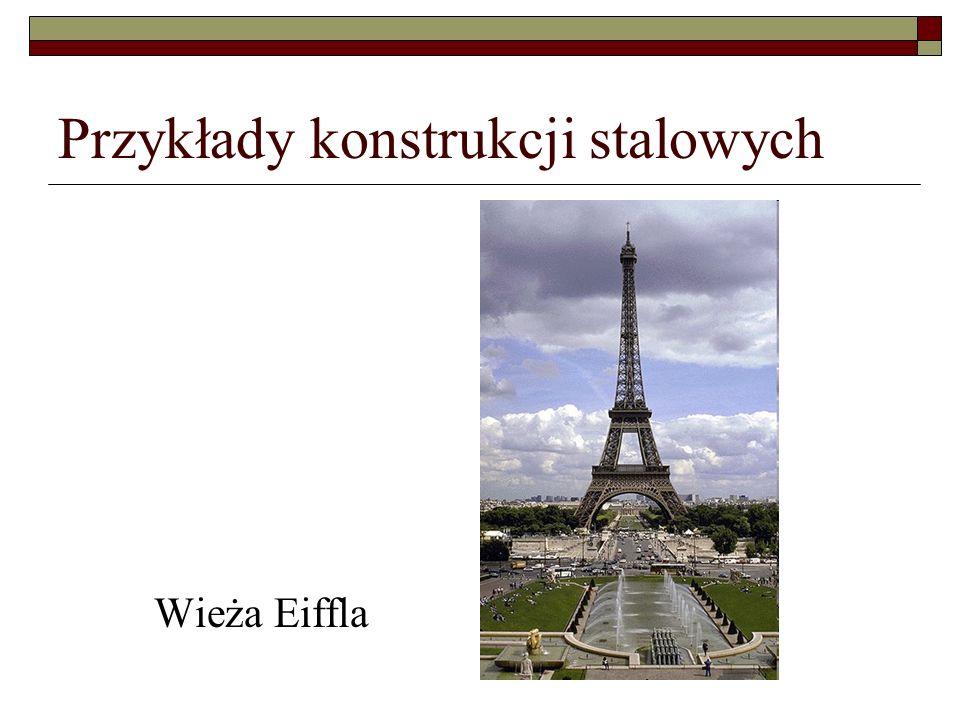 Przykłady konstrukcji stalowych Wieża Eiffla
