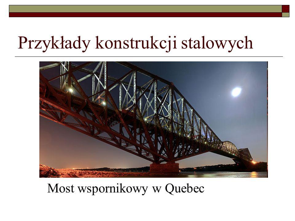 Przykłady konstrukcji stalowych Most wspornikowy w Quebec