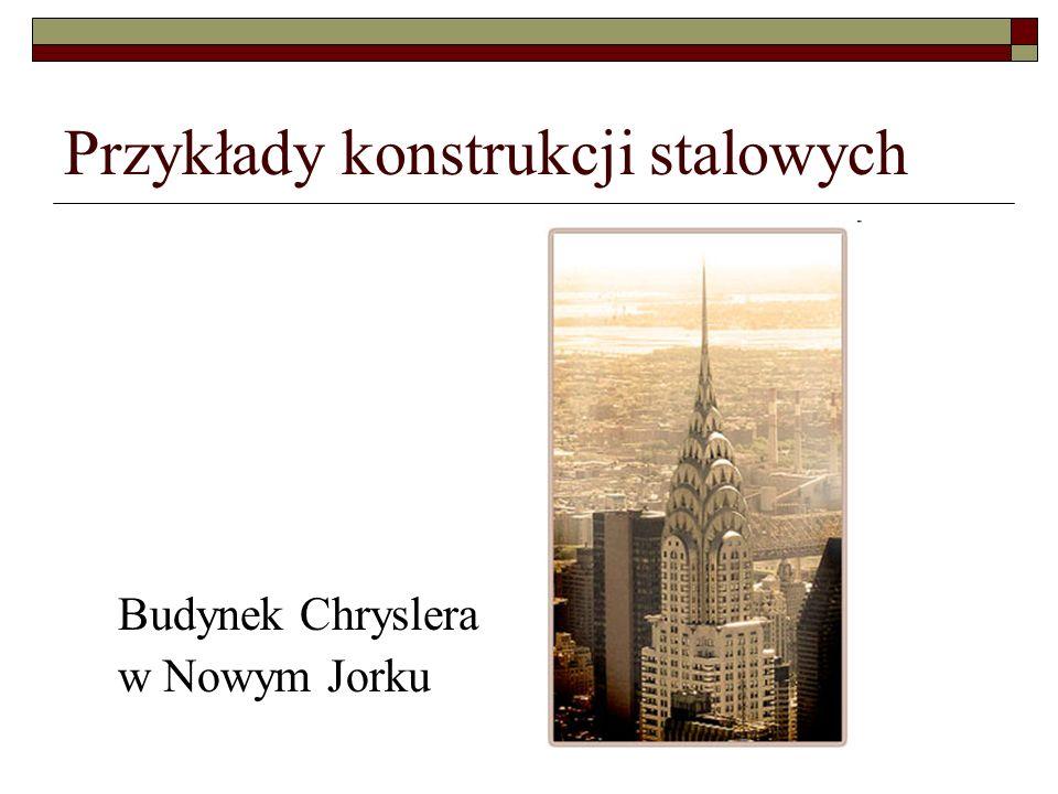 Przykłady konstrukcji stalowych Budynek Chryslera w Nowym Jorku