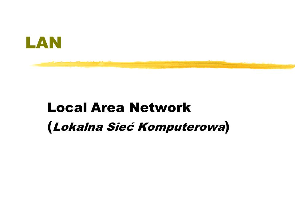 LAN Local Area Network ( Lokalna Sieć Komputerowa )