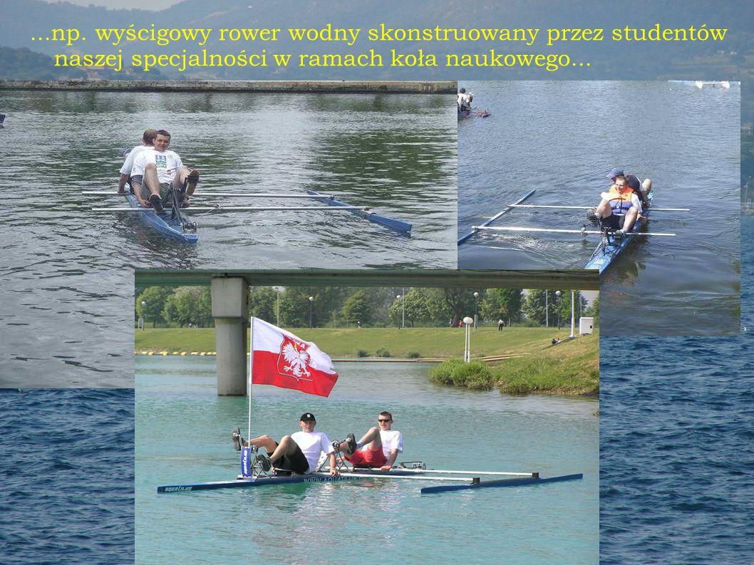 ...np. wyścigowy rower wodny skonstruowany przez studentów naszej specjalności w ramach koła naukowego...