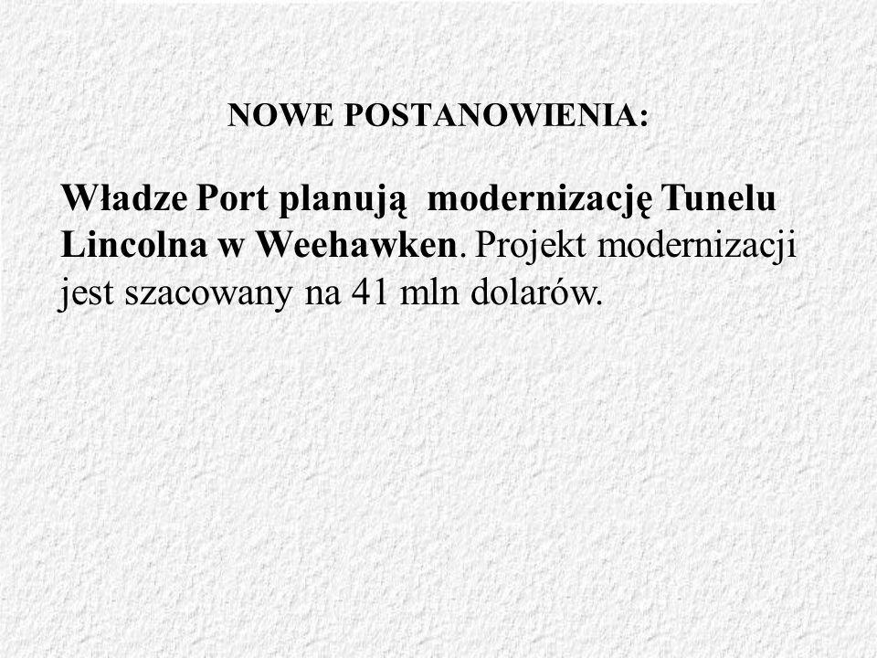 NOWE POSTANOWIENIA: Władze Port planują modernizację Tunelu Lincolna w Weehawken. Projekt modernizacji jest szacowany na 41 mln dolarów.