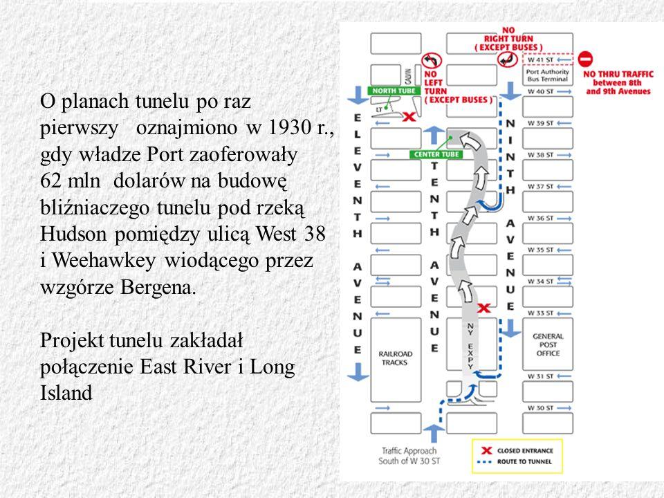 O planach tunelu po raz pierwszy oznajmiono w 1930 r., gdy władze Port zaoferowały 62 mln dolarów na budowę bliźniaczego tunelu pod rzeką Hudson pomię