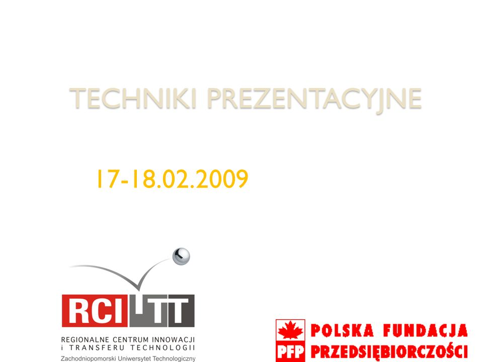 TECHNIKI PREZENTACYJNE 17-18.02.2009