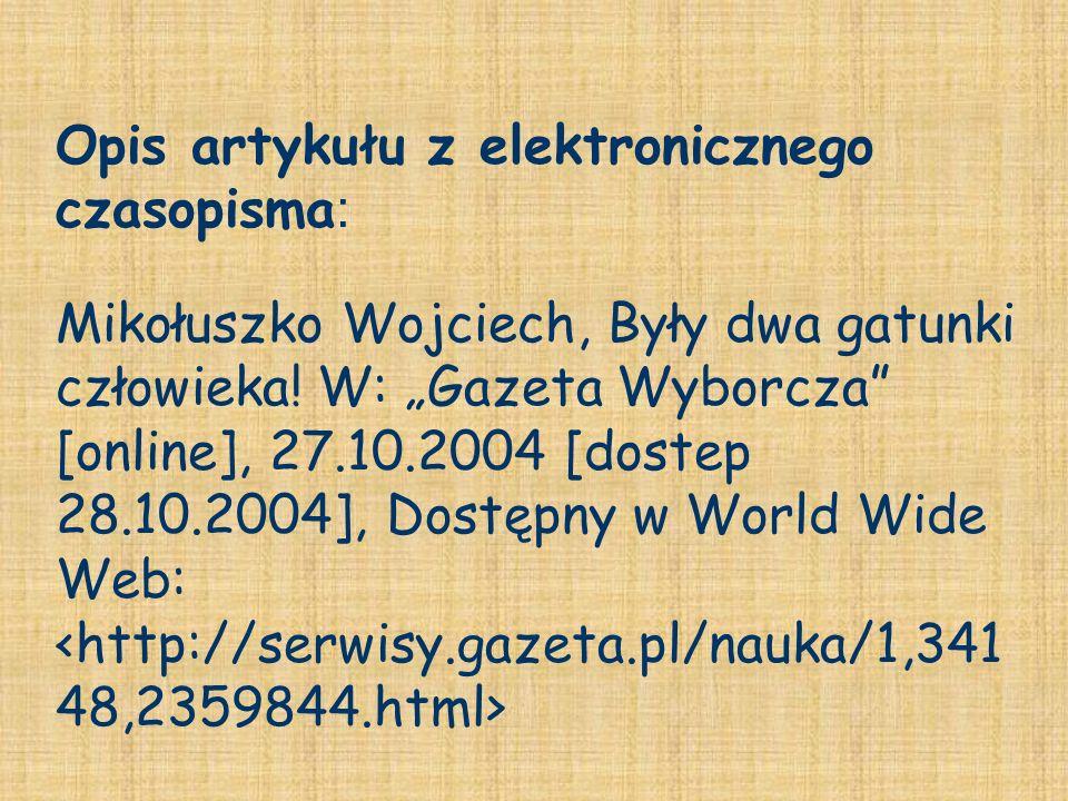 Mikołuszko Wojciech, Były dwa gatunki człowieka! W: Gazeta Wyborcza [online], 27.10.2004 [dostep 28.10.2004], Dostępny w World Wide Web: <http://serwi