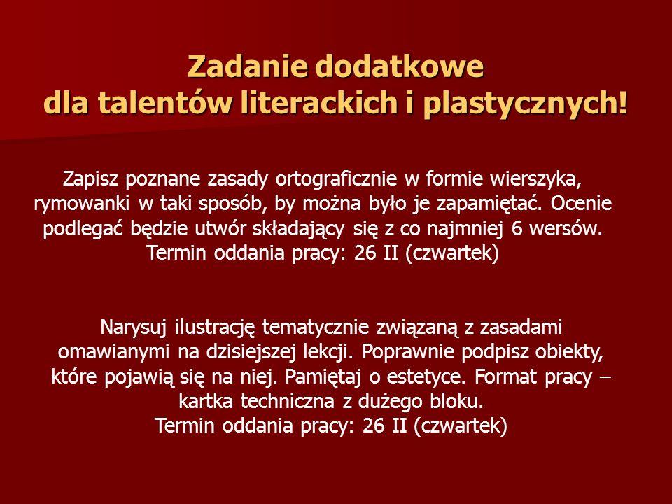 Zadanie dodatkowe dla talentów literackich i plastycznych.