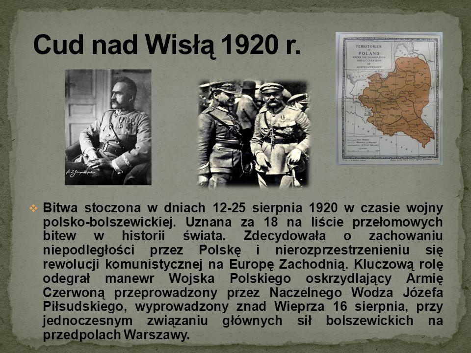Bitwa stoczona w dniach 12-25 sierpnia 1920 w czasie wojny polsko-bolszewickiej. Uznana za 18 na liście przełomowych bitew w historii świata. Zdecydow