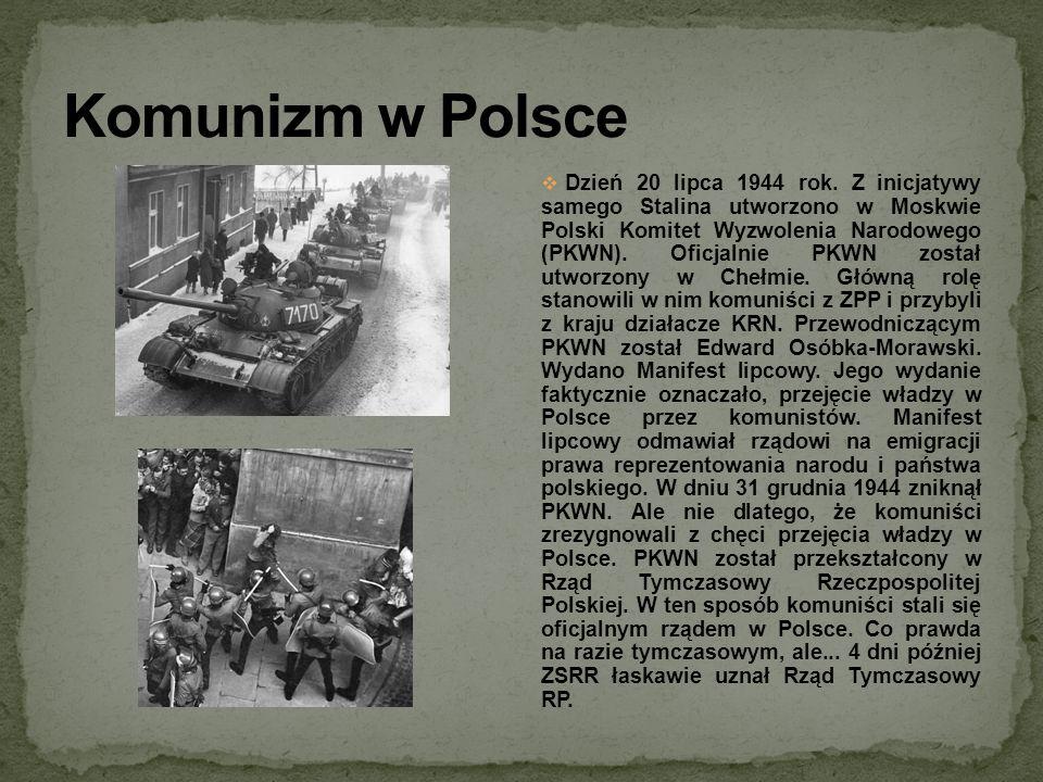Dzień 20 lipca 1944 rok. Z inicjatywy samego Stalina utworzono w Moskwie Polski Komitet Wyzwolenia Narodowego (PKWN). Oficjalnie PKWN został utworzony