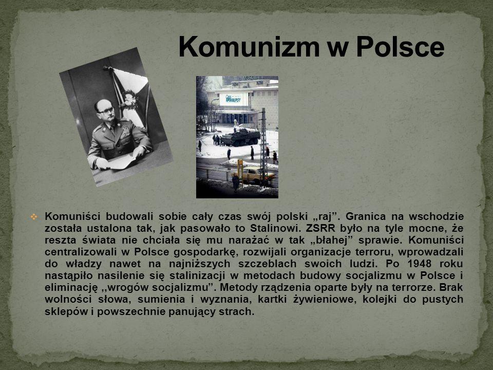 Komuniści budowali sobie cały czas swój polski raj. Granica na wschodzie została ustalona tak, jak pasowało to Stalinowi. ZSRR było na tyle mocne, że