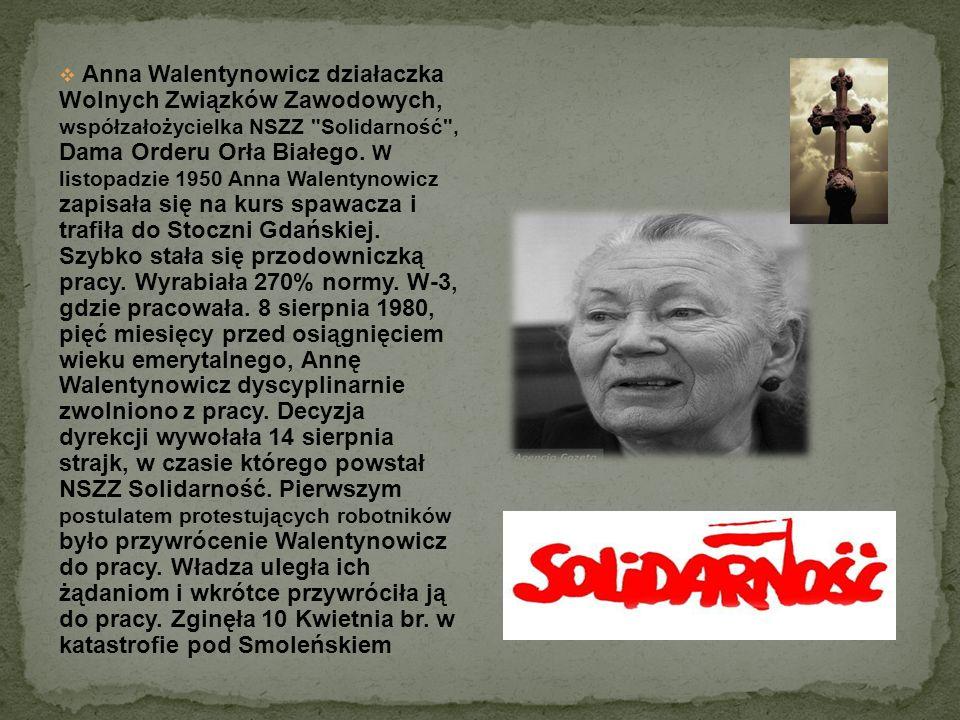 Anna Walentynowicz działaczka Wolnych Związków Zawodowych, współzałożycielka NSZZ