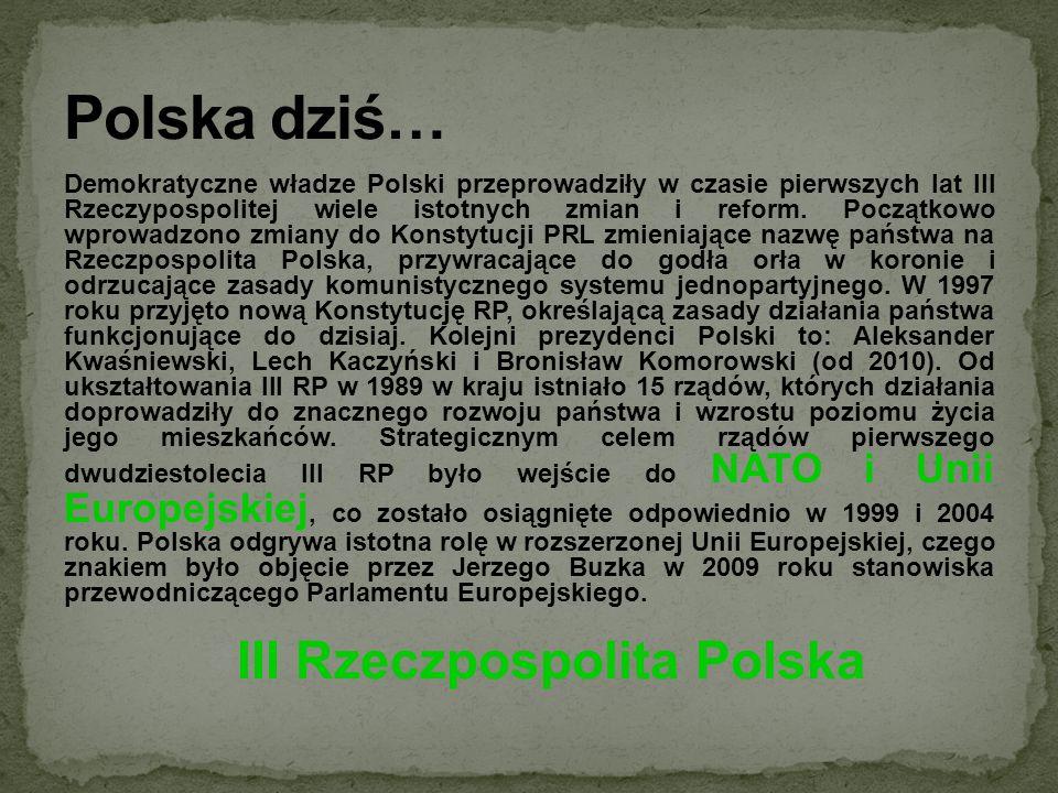 Demokratyczne władze Polski przeprowadziły w czasie pierwszych lat III Rzeczypospolitej wiele istotnych zmian i reform. Początkowo wprowadzono zmiany