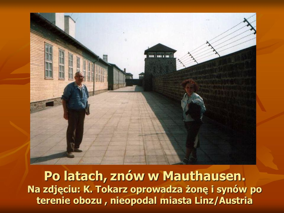 Po latach, znów w Mauthausen.Na zdjęciu: K.