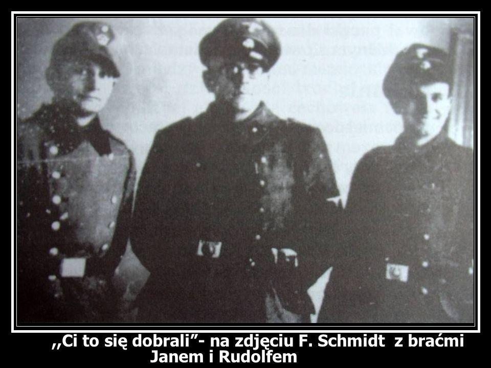 ,,Ci to się dobrali- na zdjęciu F. Schmidt z braćmi Janem i Rudolfem
