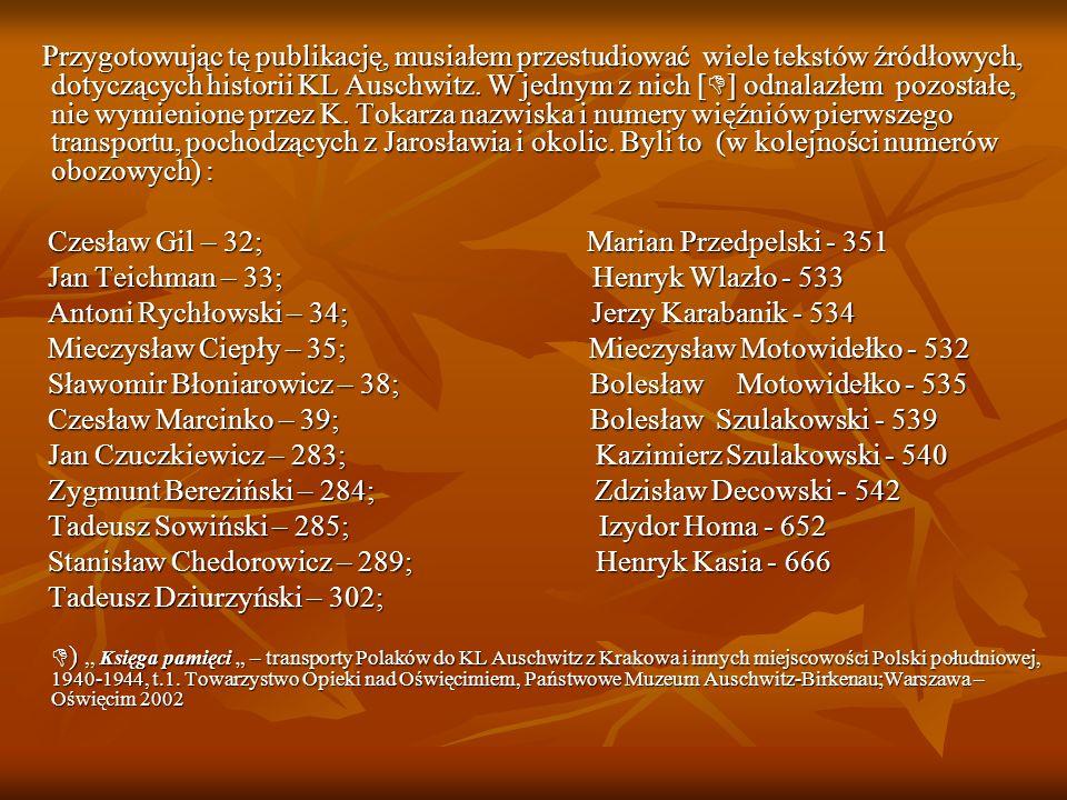 Przygotowując tę publikację, musiałem przestudiować wiele tekstów źródłowych, dotyczących historii KL Auschwitz.