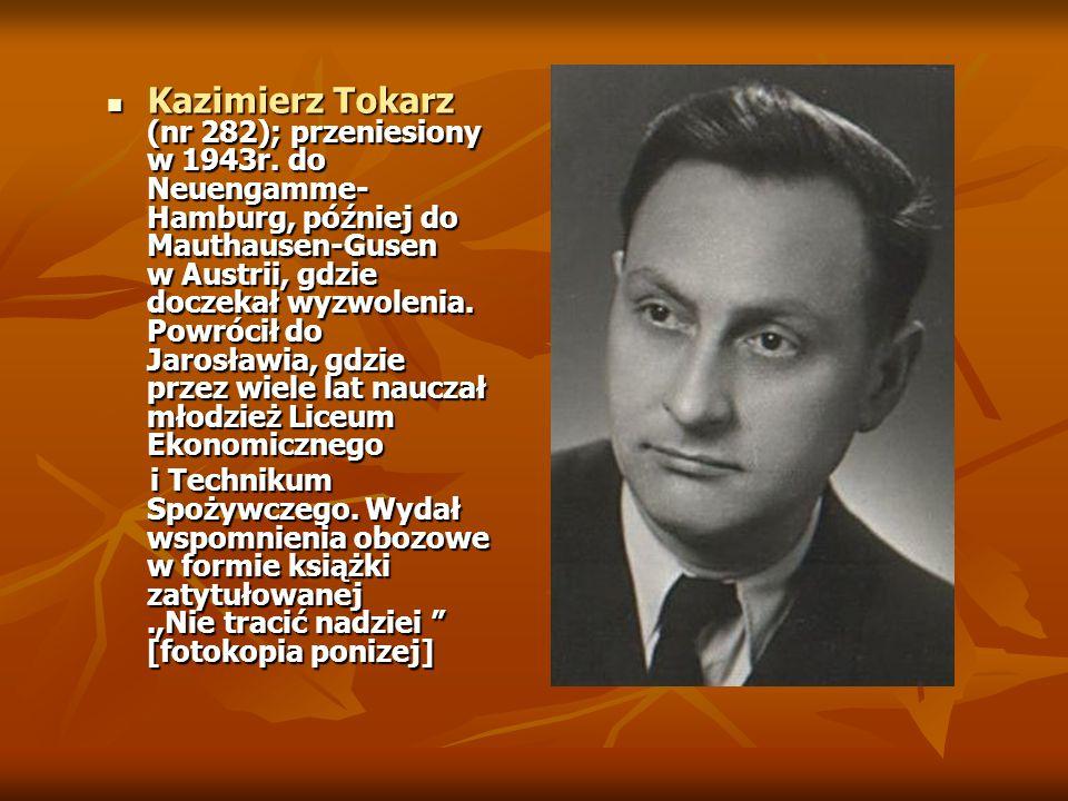 Kazimierz Tokarz (nr 282); przeniesiony w 1943r.