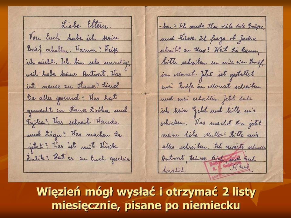 Więzień mógł wysłać i otrzymać 2 listy miesięcznie, pisane po niemiecku