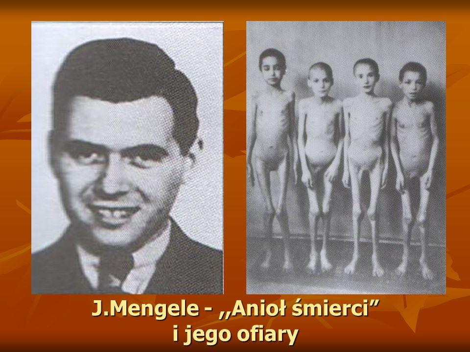 J.Mengele -,,Anioł śmierci i jego ofiary