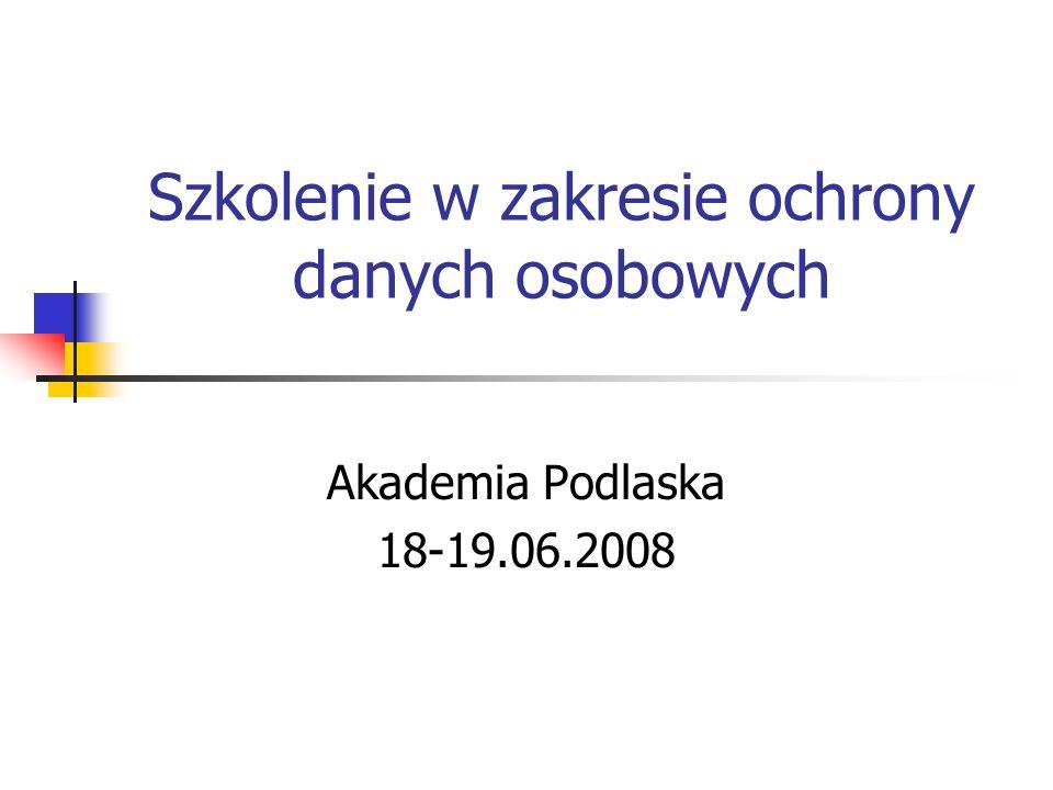 Szkolenie w zakresie ochrony danych osobowych Akademia Podlaska 18-19.06.2008
