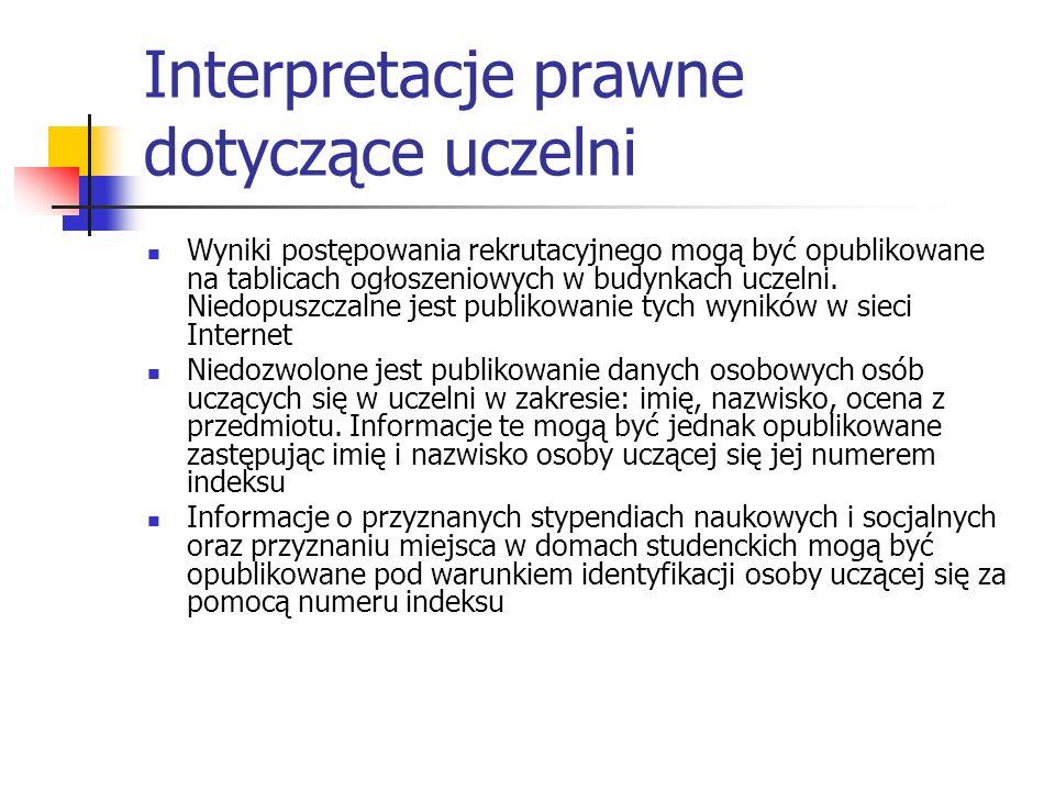 Interpretacje prawne dotyczące uczelni Wyniki postępowania rekrutacyjnego mogą być opublikowane na tablicach ogłoszeniowych w budynkach uczelni. Niedo