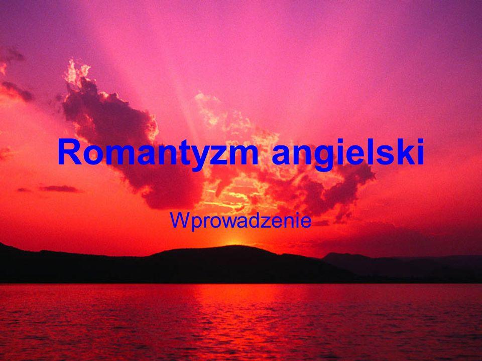 Romantyzm angielski Wprowadzenie
