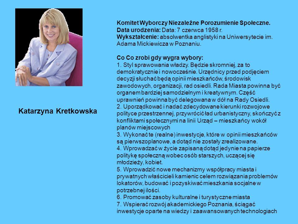 Katarzyna Kretkowska Komitet Wyborczy Niezależne Porozumienie Społeczne.