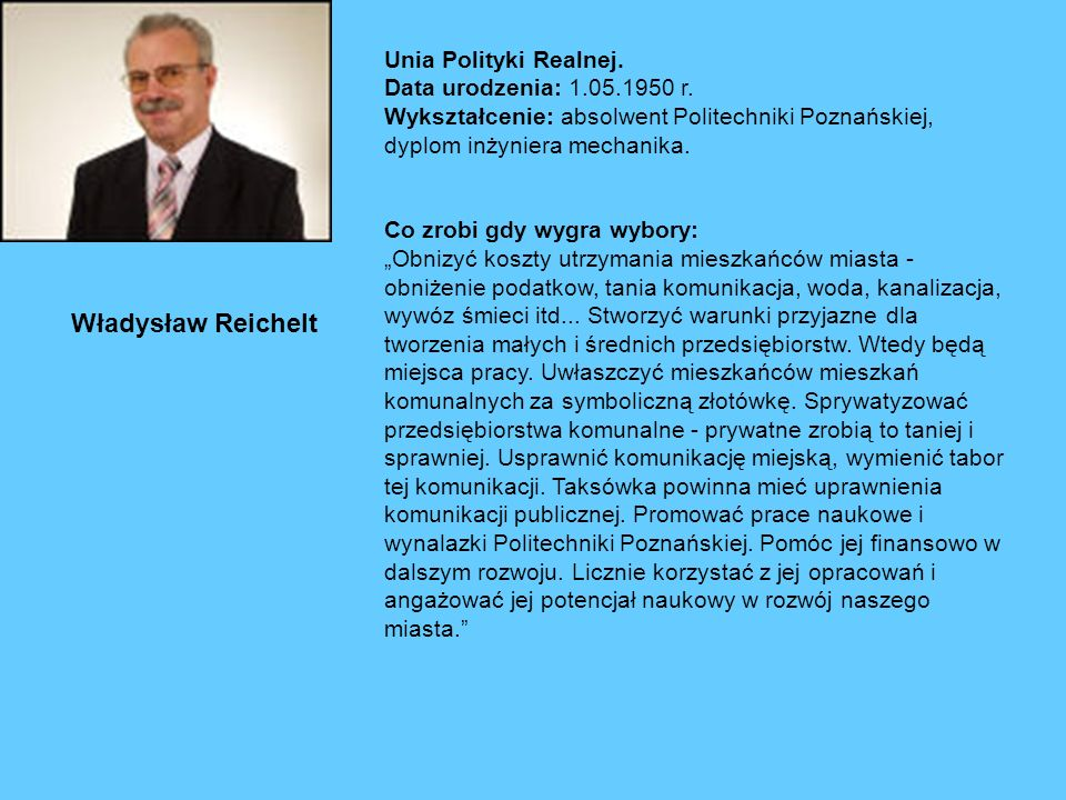 Unia Polityki Realnej.Data urodzenia: 1.05.1950 r.