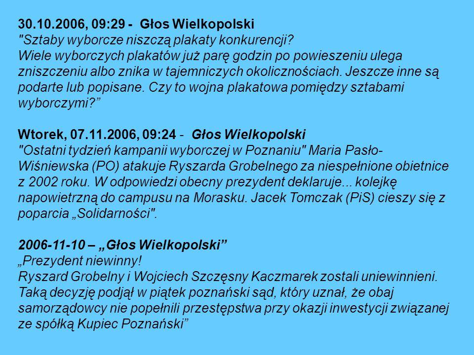 30.10.2006, 09:29 - Głos Wielkopolski Sztaby wyborcze niszczą plakaty konkurencji.