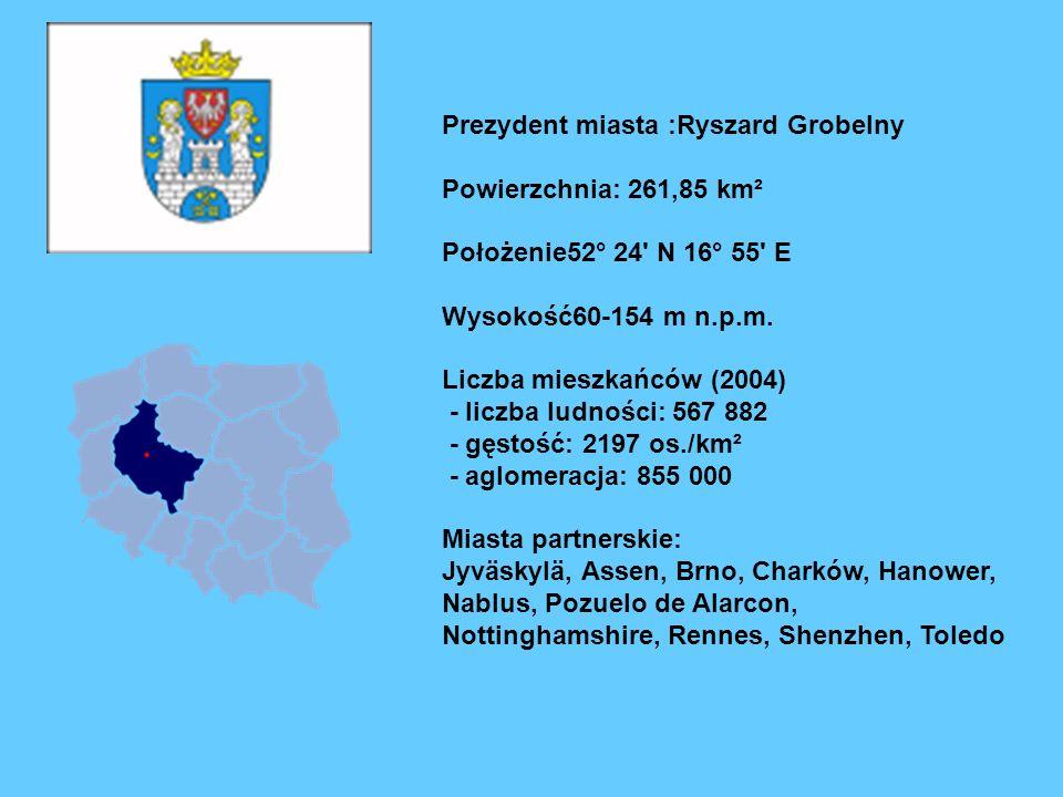 Prezydent miasta :Ryszard Grobelny Powierzchnia: 261,85 km² Położenie52° 24 N 16° 55 E Wysokość60-154 m n.p.m.