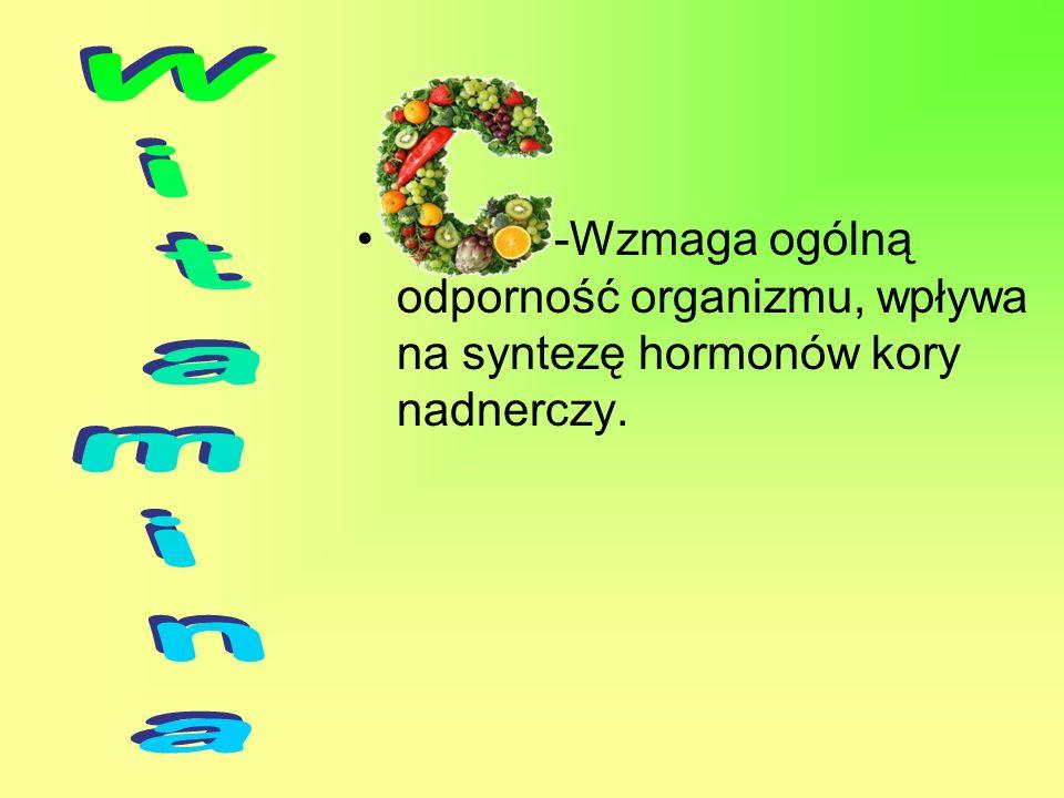 -Wzmaga ogólną odporność organizmu, wpływa na syntezę hormonów kory nadnerczy.