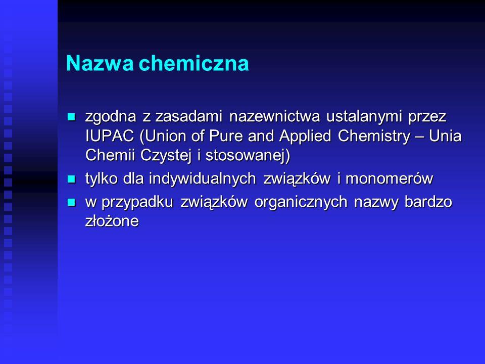 Nomenklatura surowc ó w nazwy chemiczne nazwy chemiczne numery CAS numery CAS numery EINECS i ELINCS numery EINECS i ELINCS nazwy techniczne (zwyczajo