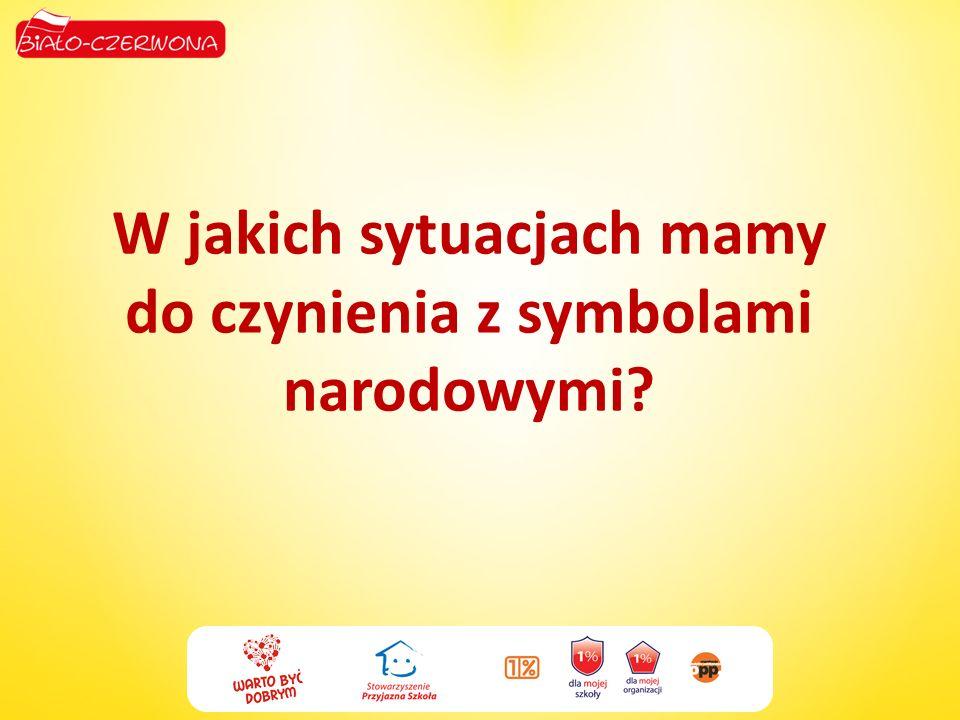 W jakich sytuacjach mamy do czynienia z symbolami narodowymi?