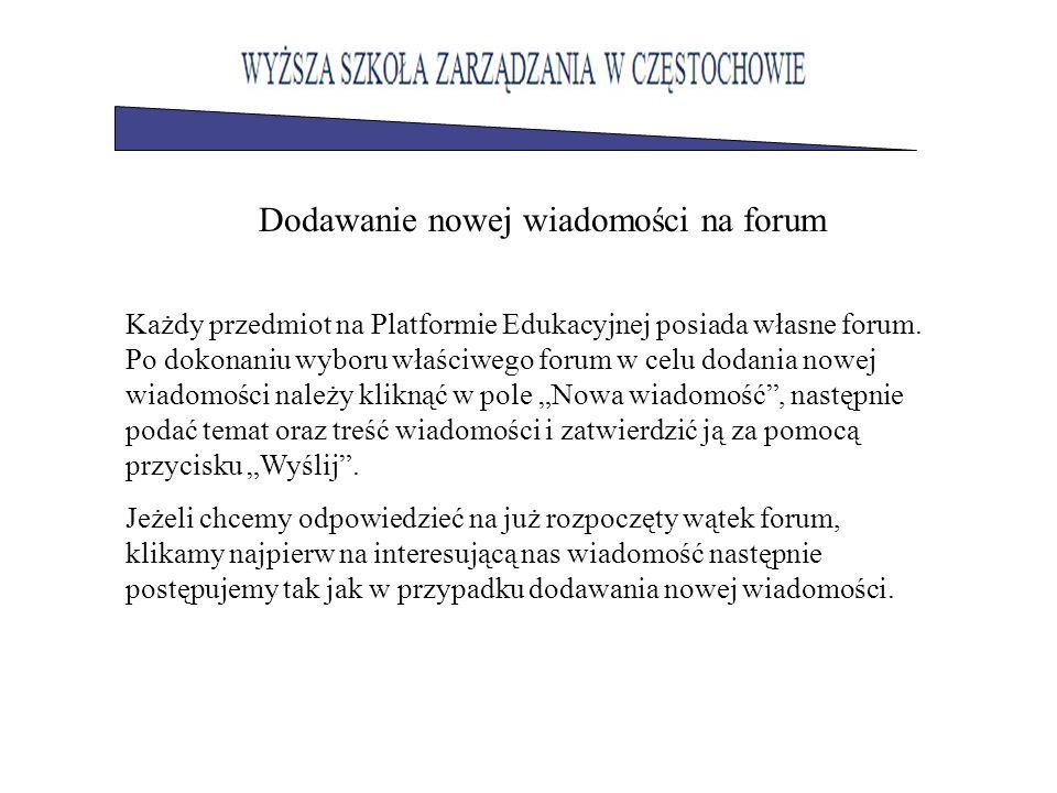 Każdy przedmiot na Platformie Edukacyjnej posiada własne forum.