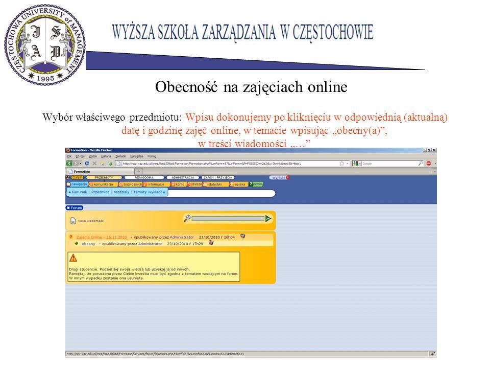 Wybór właściwego przedmiotu: Wpisu dokonujemy po kliknięciu w odpowiednią (aktualną) datę i godzinę zajęć online, w temacie wpisując obecny(a), w treś