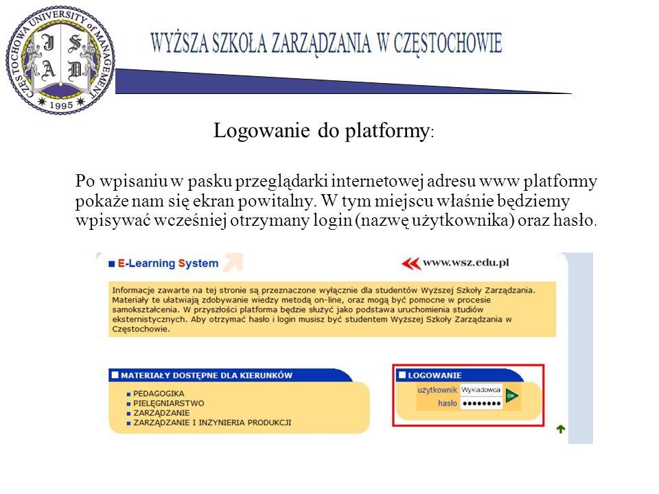Logowanie do platformy : Po wpisaniu w pasku przeglądarki internetowej adresu www platformy pokaże nam się ekran powitalny. W tym miejscu właśnie będz
