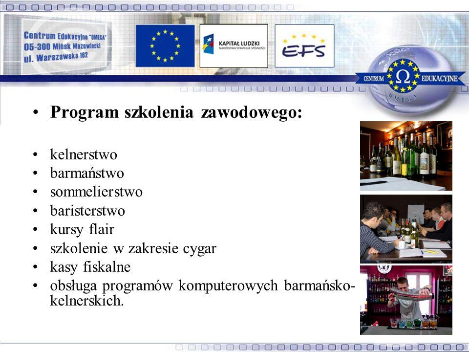 Program szkolenia zawodowego: kelnerstwo barmaństwo sommelierstwo baristerstwo kursy flair szkolenie w zakresie cygar kasy fiskalne obsługa programów komputerowych barmańsko- kelnerskich.