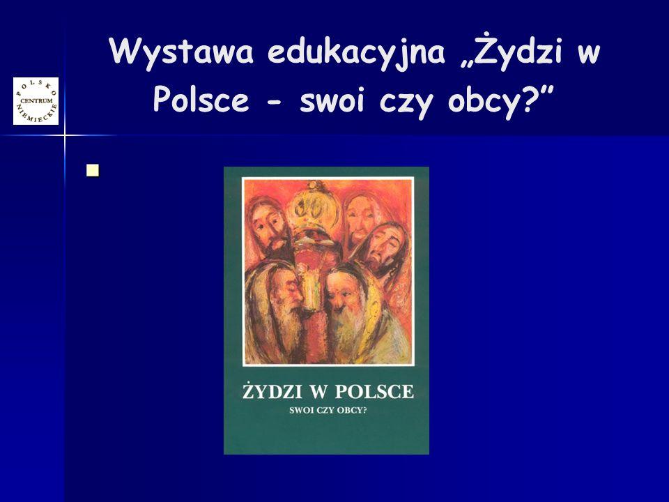 Wystawa edukacyjna Żydzi w Polsce - swoi czy obcy