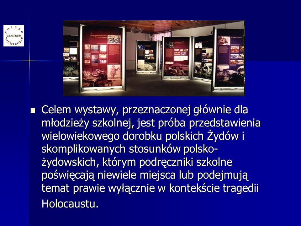 Celem wystawy, przeznaczonej głównie dla młodzieży szkolnej, jest próba przedstawienia wielowiekowego dorobku polskich Żydów i skomplikowanych stosunków polsko- żydowskich, którym podręczniki szkolne poświęcają niewiele miejsca lub podejmują temat prawie wyłącznie w kontekście tragedii Holocaustu.