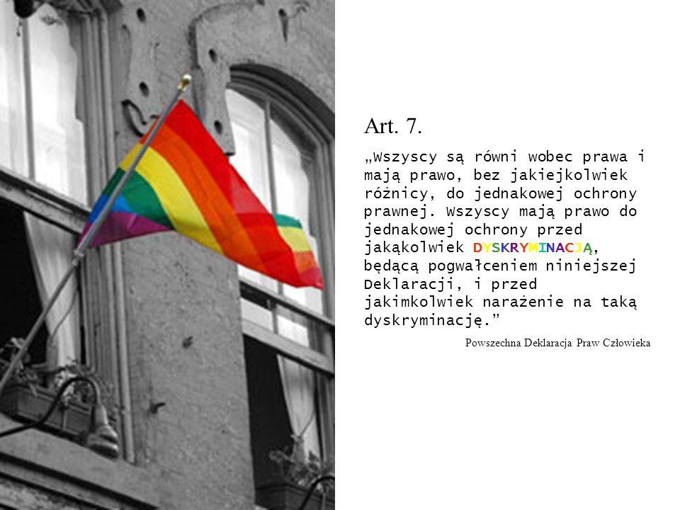 Art. 7. Wszyscy są równi wobec prawa i mają prawo, bez jakiejkolwiek różnicy, do jednakowej ochrony prawnej. Wszyscy mają prawo do jednakowej ochrony