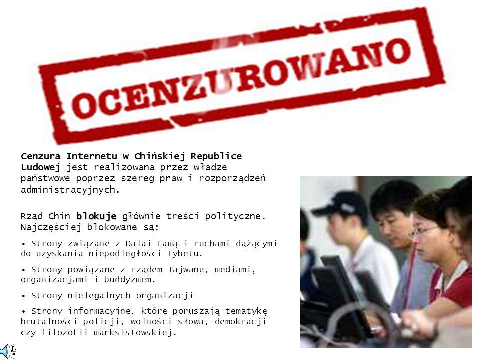 Cenzura Internetu w Chińskiej Republice Ludowej jest realizowana przez władze państwowe poprzez szereg praw i rozporządzeń administracyjnych. blokuje